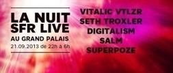 Concert: LA NUIT SFR LIVE le Samedi 21 Septembre 2013 à 22h00 !! (Infos #electro) | cotentin webradio Buzz,peoples,news ! | Scoop.it