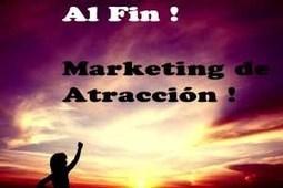 Qué es el Marketing de Atracción ? | Marketing Online | Scoop.it