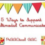 5 Ways to Support Multimodal Communicators | Kate Ahern AAC | Scoop.it