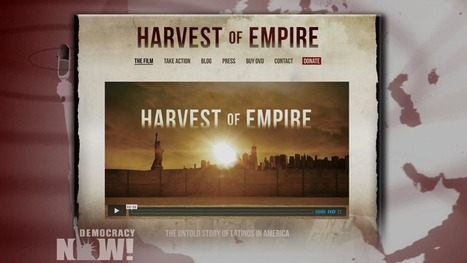 """Harvest of Empire"": New Film Recounts How U.S. Intervention Caused Mass Latin American Migrations 
