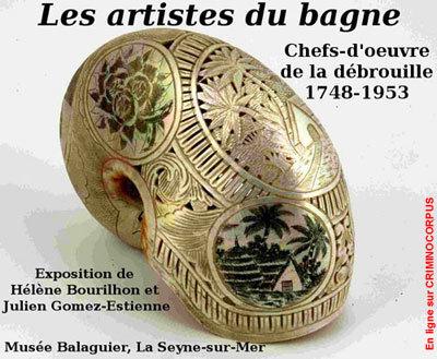 Les artistes du bagne. Chefs-d'œuvre de la débrouille (1748-1953) | Criminocorpus, le carnet | GenealoNet | Scoop.it