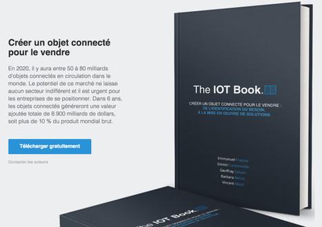 The IOT Book, premier livre dédié à la création des objets connectés | SIGFOX (FR) | Scoop.it