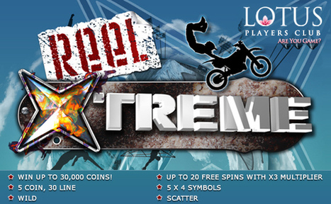 Reel X Treme - Life Without Risk Has No Meaning! | Lotus Group of Online Casinos | Scoop.it