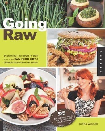 Going Raw: Everything You Need to Start Your Own Raw Food Diet and Lifestyle Revolution | Lifestyle choices effecting Lifespan | Scoop.it