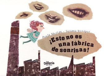 "De Cuentos y de Galletas: ¿Queréis ganar un ejemplar de ¡Esto no es una Fábrica de Sonrisas!? | ""News of the world"" de la Literatura Infantil 