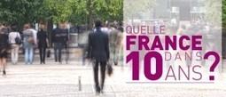 Débats - Quelle France dans 10 ans ? CGSP | Nouveaux paradigmes | Scoop.it