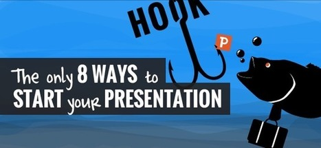 The Only 8 Ways to Start Your Presentation | Hitchhiker | Scoop.it