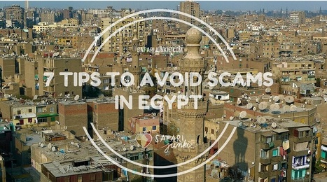 7 Tips to Avoid Scam in Egypt | Safari Junkie | Africa Travel | Scoop.it