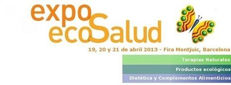 La Salud y la Calidad de vida tienen una cita en Expo EcoSalud 2013 | Conciencia Eco | Seguridad Laboral  y Medioambiente Sustentables | Scoop.it