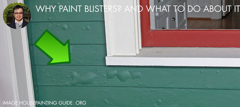 Why Paint Blisters, and What to Do About It - House Painting Guide | House Painting | Scoop.it