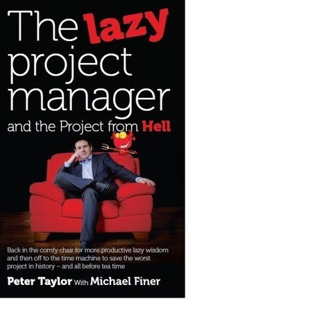 The Lazy Project Manager - My blog | Project Management Software | Scoop.it