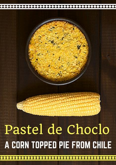Pastel de Choclo - Chilean Recipe | Best Easy Recipes | Scoop.it
