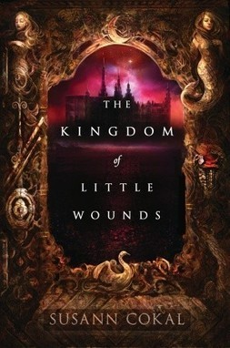 The Kingdom of Little Wounds | YA Literature | Scoop.it