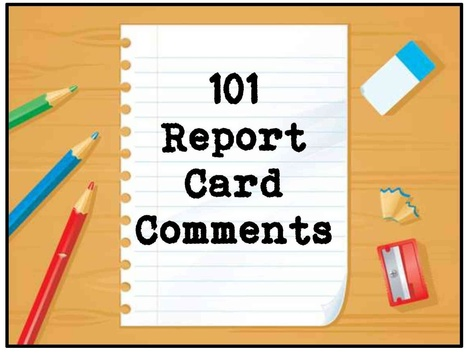 101 Report Card Comments to Use Now | Scholastic.com | Reports | Scoop.it