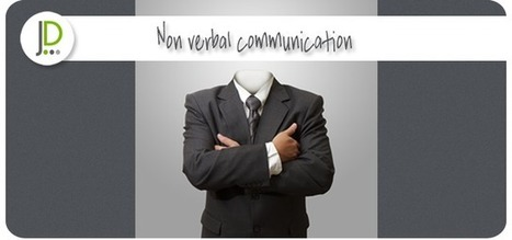 The importance of non verbal communication - Julita Davies | Its the way you tell-em! | Scoop.it