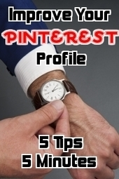 5 Steps to Improve Your Pinterest Profile in Five Minutes | AtDotCom Social media | Scoop.it