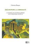 (Re)construire la communauté, La réception du romantisme politique sous la République de Weimar | livres allemands -  littérature allemande - livres sur l'Allemagne | Scoop.it