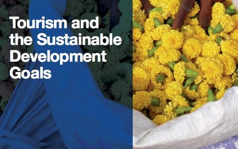 Eflyer UNWTO | Tourism and the Sustainable Development Goals | Tourism : Sustainability | Scoop.it