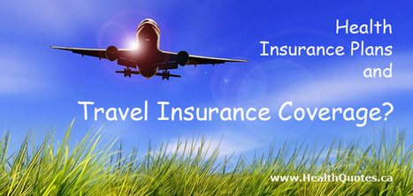 Health Insurance Plans and Travel Insurance Coverage | Health Insurance | Scoop.it