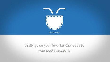 Feedhuddler Sends RSS Feeds Straight to Pocket | Bazaar | Scoop.it