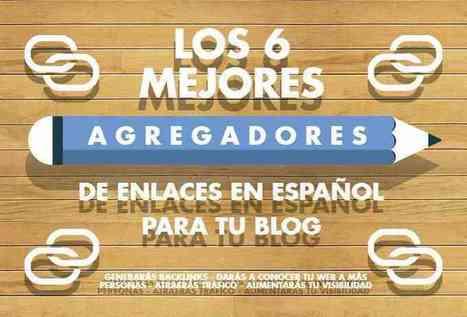 Los 6 mejores agregadores de enlaces en español para tu blog | De todo un pocho | Scoop.it