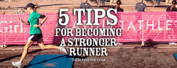 5 Tips for Becoming a Stronger Runner | Marathon Running Tips | Scoop.it