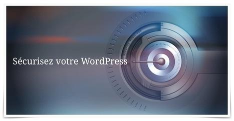 SÉCURISEZ VOTRE WORDPRESS EN 8 ACTIONS SIMPLES | Web Communication | Scoop.it
