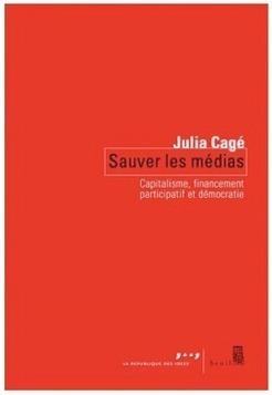 Lu : Sauver les médias, de Julia Cagé | DocPresseESJ | Scoop.it