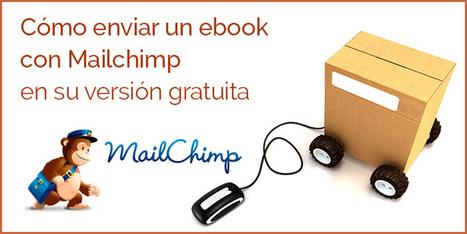 e-Mail Marketing: Cómo enviar un ebook con la versión gratuita de Mailchimp | Comunicación 360º : | Scoop.it