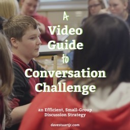 A Video Guide to Conversation Challenge, an Efficient, Small-Group Discussion Strategy - Dave Stuart Jr. | Cool School Ideas | Scoop.it
