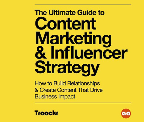 The Ultimate Guide to Content Marketing & Influencer Strategy | ça vous change la vie ! | Scoop.it