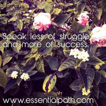 Speak less of struggle | A Heart Centered Life | Scoop.it