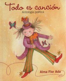 Todo es canción: Antología poética | Alma Flor Ada | English Language Learners in the Classroom | Scoop.it