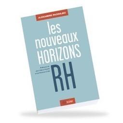 Blog d'Anthony Poncier » Blog Archive » Les nouveaux horizons RH | Recrutement et RH 2.0 | Scoop.it