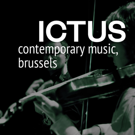 Ictus.be - Ictus Ensemble, Brussels   Music   Scoop.it