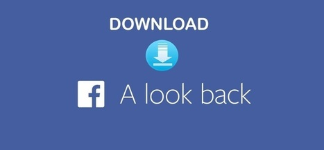 A Simple Way to Download Your Facebook Look Back Video   Tips And Tricks   Scoop.it
