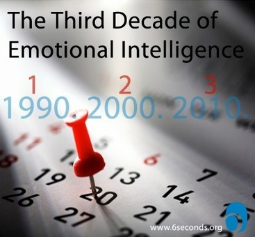 The Third Decade of Emotional Intelligence - Six Seconds | Leadership and Spirituality | Scoop.it
