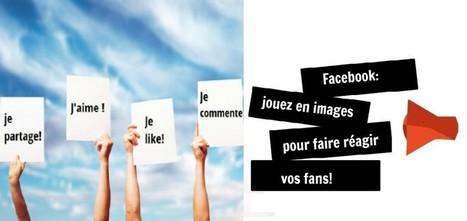 7 idées pour faire réagir vos fans Facebook avec des images | Les Medias Sociaux pour les TPE-PME | Scoop.it