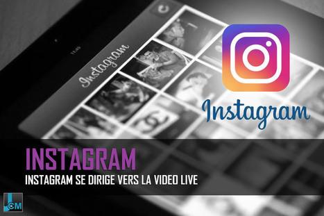 [REVUE DU WEB] Instagram se dirige vers la video live | Clic France | Scoop.it