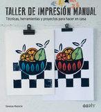 Taller de impresión manual - Vanessa Mooncie - Ed. GG   Libros sobre ilustración   Scoop.it