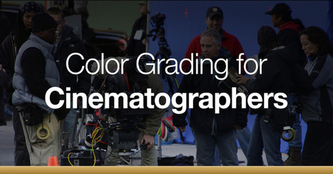 All Aspiring Cinematographers Need To Know How To Color Grade - Here's Why | WorkingCinematographer | Scoop.it