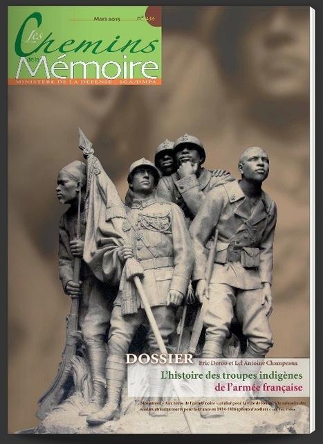 Les chemins de la mémoire n°234 - mars 2013 -  l'histoire des troupes indigènes de l'armée française | Calaméo | Nos Racines | Scoop.it