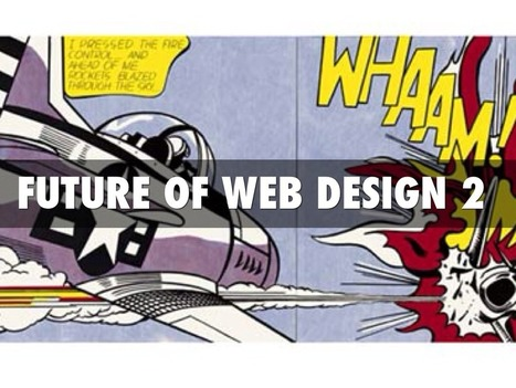 Future Of Web Design 2 | Design Revolution | Scoop.it