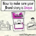 How to Make Sure Your Brand Story is Unique | Digital Footprint | Scoop.it