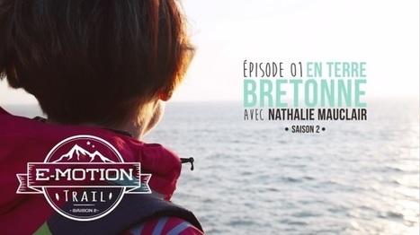 [E-Motion Trail] S2 EP01 — En terre bretonne avec Nathalie Mauclair | Trail de l'Armor de l'Argoat et leurs Terroirs | Scoop.it