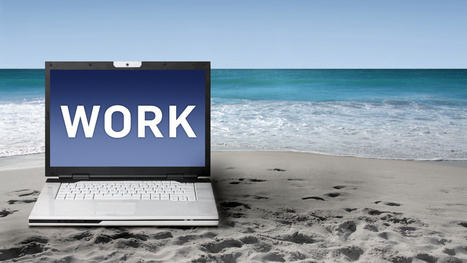 How to Work While On Vacation (Without Going Crazy) | Global business & management | Scoop.it