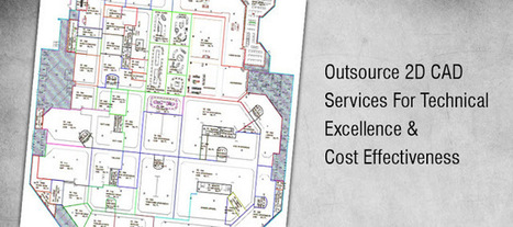 Outsource 2D CAD Services for Technical Excellence & Cost Effectiveness | Architecture Engineering & Construction (AEC) | Scoop.it