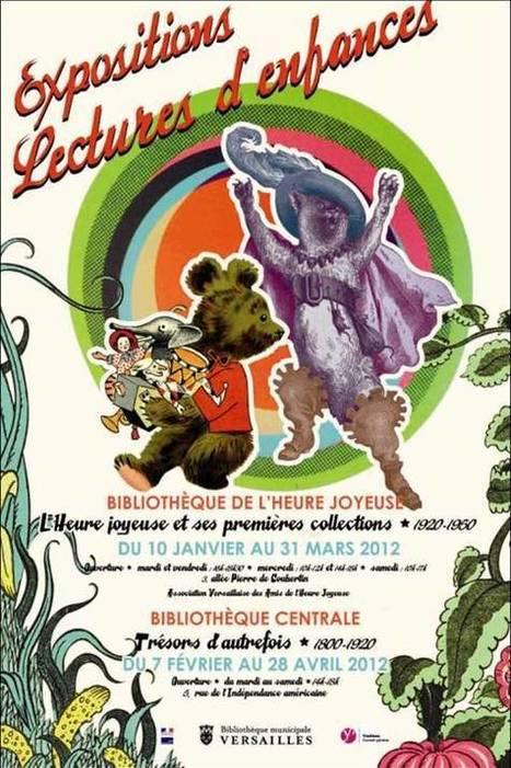 Lectures d'enfances : deux expositions sur la littérature enfantine dans les bibliothèques de Versailles | Les Enfants et la Lecture | Scoop.it