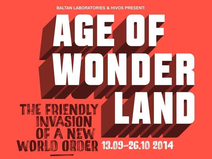 Age Of Wonderland - by Baltan Laboratories & Hivos (Curator Olga Mink) - until 26-10-14
