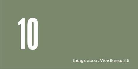 Top 10 things about WordPress 3.8 Final Release | Bloggingtips | Scoop.it